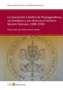 LA ASOCIACIÓN CATÓLICA DE PROPAGANDISTAS, SUS HOMBRES Y SUS OBRAS EN EL ARCHIVO SECRETO VATICANO (19