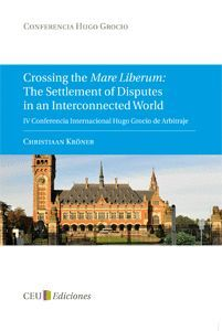 CROSSING THE MARE LIBERUM: THE SETTLEMENT OF DISPUTES IN AN INTERCONNECTED WORLD