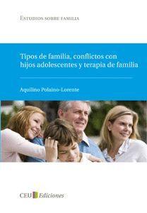 TIPOS DE FAMILIA, CONFLICTOS CON HIJOS ADOLESCENTES Y TERAPIA DE FAMILIA