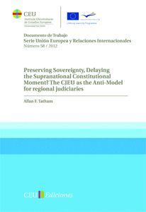 PRESERVING SOVEREIGNTY, DELAYING THE SUPRANATIONAL CONSTITUTIONAL MOMENT? THE CJEU AS THE ANTI-MODEL