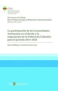 LA PARTICIPACIÓN DE LAS COMUNIDADES AUTÓNOMAS EN EL DISEÑO Y LA NEGOCIACIÓN DE LA POLÍTICA DE COHESI