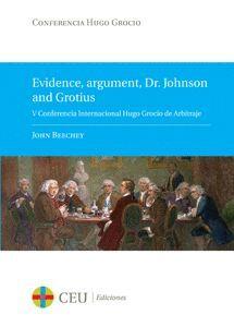EVIDENCE, ARGUMENT, DR. JOHNSON AND GROTIUS. V CONFERENCIA INTERNACIONAL HUGO GROCIO DE ARBITRAJE. 3