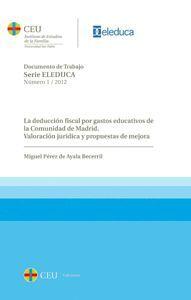 LA DEDUCCIÓN FISCAL POR GASTOS EDUCATIVOS DE LA COMUNIDAD DE MADRID. VALORACIÓN JURÍDICA Y PROPUESTA