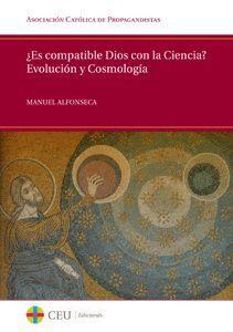 ¿ES COMPATIBLE DIOS CON LA CIENCIA? EVOLUCIÓN Y COSMOLOGÍA