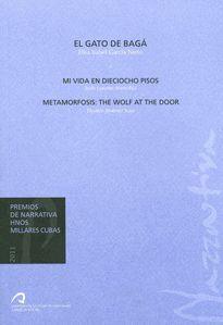 EL GATO DE BAGÁ; MI VIDA EN DIECIOCHO PASOS; METAMORFOSIS: THE WOLF AT THE DOOR
