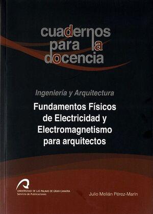 FUNDAMENTOS FÍSICOS DE ELECTRICIDAD Y ELECTROMAGNETISMO PARA ARQUITECTOS