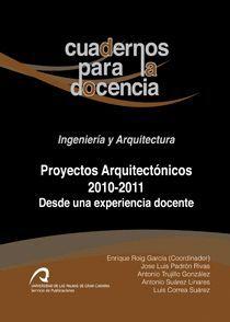 PROYECTOS ARQUITECTÓNICOS 2010-2011, DESDE UNA EXPERIENCIA DOCENTE