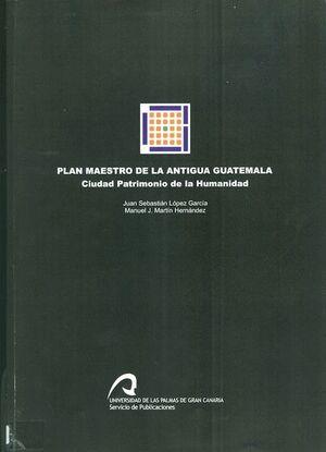 PLAN MAESTRO DE LA ANTIGUA GUATEMALA