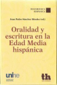 ORALIDAD Y ESCRITURA EN LA EDAD MEDIA HISPANICA