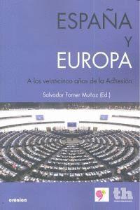 ESPAÑA Y EUROPA A LOS 25 AÑOS DE LA ADHESION