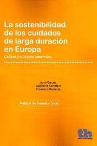 LA SOSTENIBILIDAD DE LOS CUIDADOS DE LARGA DURACIÓN EN EUROPA CALIDAD Y CUIDADOS INFORMALES