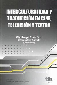 INTERCULTURALIDAD Y TRADUCCION EN CINE TELEVISION Y TEATRO