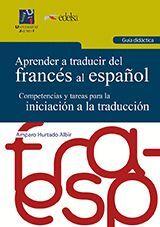 APRENDER A TRADUCIR DEL FRANCÉS AL ESPAÑOL. GUÍA DIDÁCTICA