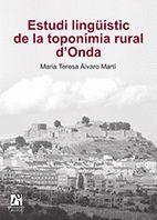 ESTUDI LINGÜÍSTIC DE LA TOPONÍMIA RURAL D'ONDA