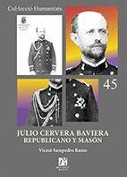 JULIO CERVERA BAVIERA. REPUBLICANO Y MASÓN