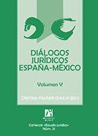 DIÁLOGOS JURÍDICOS ESPAÑA-MÉXICO. VOLUMEN V