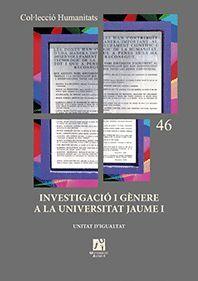 INVESTIGACIÓ I GÈNERE A LA UNIVERSITAT JAUME I