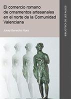 EL COMERCIO ROMANO DE ORNAMENTOS ARTESANALES EN EL NORTE DE LA COMUNIDAD VALENCIANA