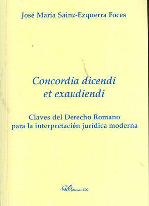 CONCORDIA DICENDI ET EXAUDIENDI. CLAVES DEL DERECHO ROMANO PARA LA INTERPRETACIÓN JURÍDICA MODERNA