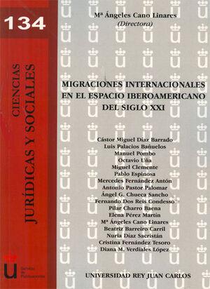 MIGRACIONES INTERNACIONALES EN EL ESPACIO IBEROAMERICANO DEL SIGLO XXI