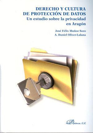 DERECHO Y CULTURA DE PROTECCIÓN DE DATOS. UN ESTUDIO SOBRE LA PRIVACIDAD EN ARAGÓN