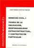 DERECHO CIVIL I. TEORÍA DE LA OBLIGACIÓN, RESPONSABILIDAD EXTRACONTRACTUAL, Y CONTRATOS EN PARTICULAR