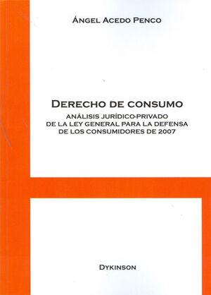 DERECHO DE CONSUMO. ANÁLISIS JURÍDICO-PRIVADO DE LA LEY GENERAL PARA LA DEFENSA DE LOS CONSUMIDORES DE 2007