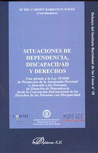SITUACIONES DE DEPENDENCIA, DISCAPACIDAD Y DERECHOS UNA MIRADA A LA LEY 39/2006 DE PROMOCIÓN DE LA A