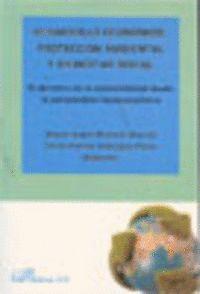 DESARROLLO ECONÓMICO, PROTECCIÓN AMBIENTAL Y BIENESTAR SOCIAL EL DERECHO DE LA SOSTENIBILIDAD DESDE