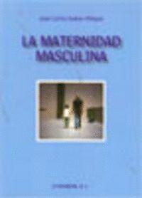 LA MATERNIDAD MASCULINA Y OTROS ENSAYOS SOBRE LA IGUALDAD ENTRE MUJERES Y HOMBRES DESDE OTRO PUNTO D