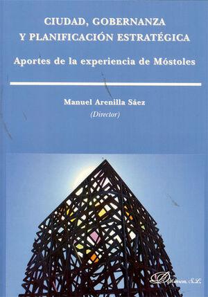 CIUDAD, GOBERNANZA Y PLANIFICACIÓN ESTRATÉGICA. APORTES DE LA EXPERIENCIA DE MÓSTOLES