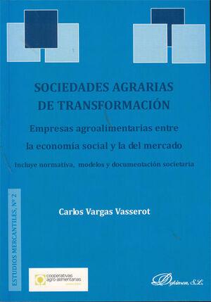 SOCIEDADES AGRARIAS DE TRANSFORMACIÓN. EMPRESAS AGROALIMENTARIAS ENTRE LA ECONOMÍA SOCIAL Y LA DEL MERCADO