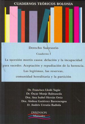 CUADERNOS TEÓRICOS BOLONIA. DERECHO SUCESORIO. CUADERNO I. LA SUCESIÓN MORTIS CAUSA: DELACIÓN Y LA INCAPACIDAD PARA SUCEDER. ACEPTACIÓN Y REPUDIACIÓN