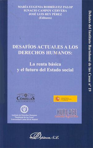 DESAFÍOS ACTUALES A LOS DERECHOS HUMANOS. LA RENTA BÁSICA Y EL FUTURO DEL ESTADO SOCIAL