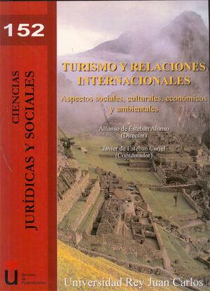 TURISMO Y RELACIONES INTERNACIONALES. ASPECTOS SOCIALES, CULTURALES, ECONÓMICOS Y AMBIENTALES