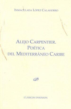 ALEJO CARPENTIER. POÉTICA DEL MEDITERRÁNEO CARIBE.