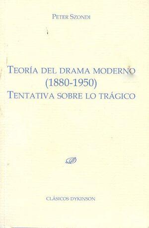 TEORA DEL DRAMA MODERNO (1880-1950) TENTATIVA SOBRE LO TRÁGICO