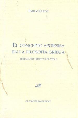 EL CONCEPTO POESIS EN LA FILOSOFA GRIEGA. HERÁCLITO. SOFISTAS. PLATÓN.