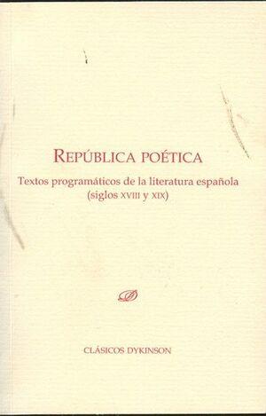 REPÚBLICA POÉTICA. TEXTOS PROGRAMÁTICOS DE LA LITERATURA ESPAÑOLA. SIGLOS XVIII Y XIX