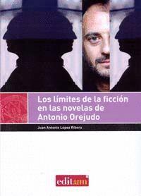 LOS LÍMITES DE LA FICCIÓN EN LAS NOVELAS DE ANTONIO OREJUDO