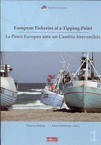 EUROPEAN FISHERIES AT A TIPPING-POINT. LA PESCA EUROPEA ANTE UN CAMBIO IRREVERSI