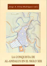 LA CONQUISTA DE AL-ANDALUS EN EL SIGLO XIII