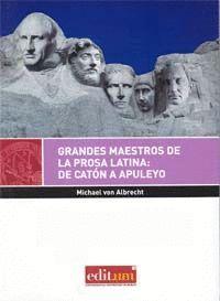 GRANDES MAESTROS DE LA PROSA LATINA: DE CATÓN A APULEYO