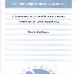 CONTROVERSIAS SOCIO-CIENTÍFICAS EN LA PRENSA ALMERIENSE: ESTUDIOS PRELIMINARES