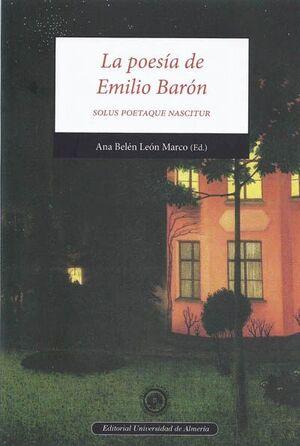 LA POESÍA DE EMILIO BARÓN, SOLUS POETAQUE NASCITUR