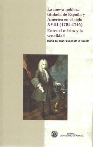 LA NUEVA NOBLEZA TITULADA DE ESPAÑA Y AMÉRICA EN EL SIGLO XVIII (1701-1746)