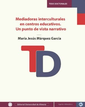 MEDIADORAS INTERCULTURALES EN CENTROS EDUCATIVOS. UN PUNTO DE VISTA NARRATIVO