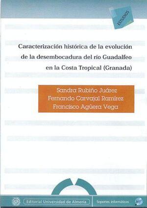 CARACTERIZACIÓN HISTÓRICA DE LA EVOLUCIÓN DE LA DESEMBOCADURA DEL RIO GUADALFEO EN LA COSTA TROPICAL