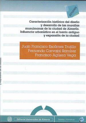 CARACTERIZACIÓN HISTÓRICA DEL DISEÑO Y DESARROLLO DE LAS MURALLAS MUSULMANAS DE LA CIUDAD DE ALMERÍA