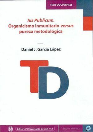 IUS PUBLICUM. ORGANICISMO INMUNITARIO VERSUS PUREZA METODOLÓGICA